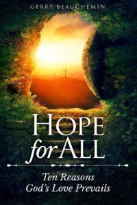 Hope for all fellowship Ten Reasons God's Love Prevails
